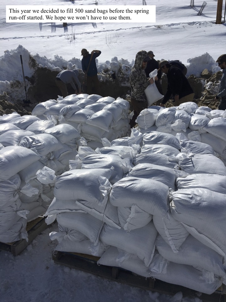 This year we decided to fill 500 sand bags before the spring run-off started.