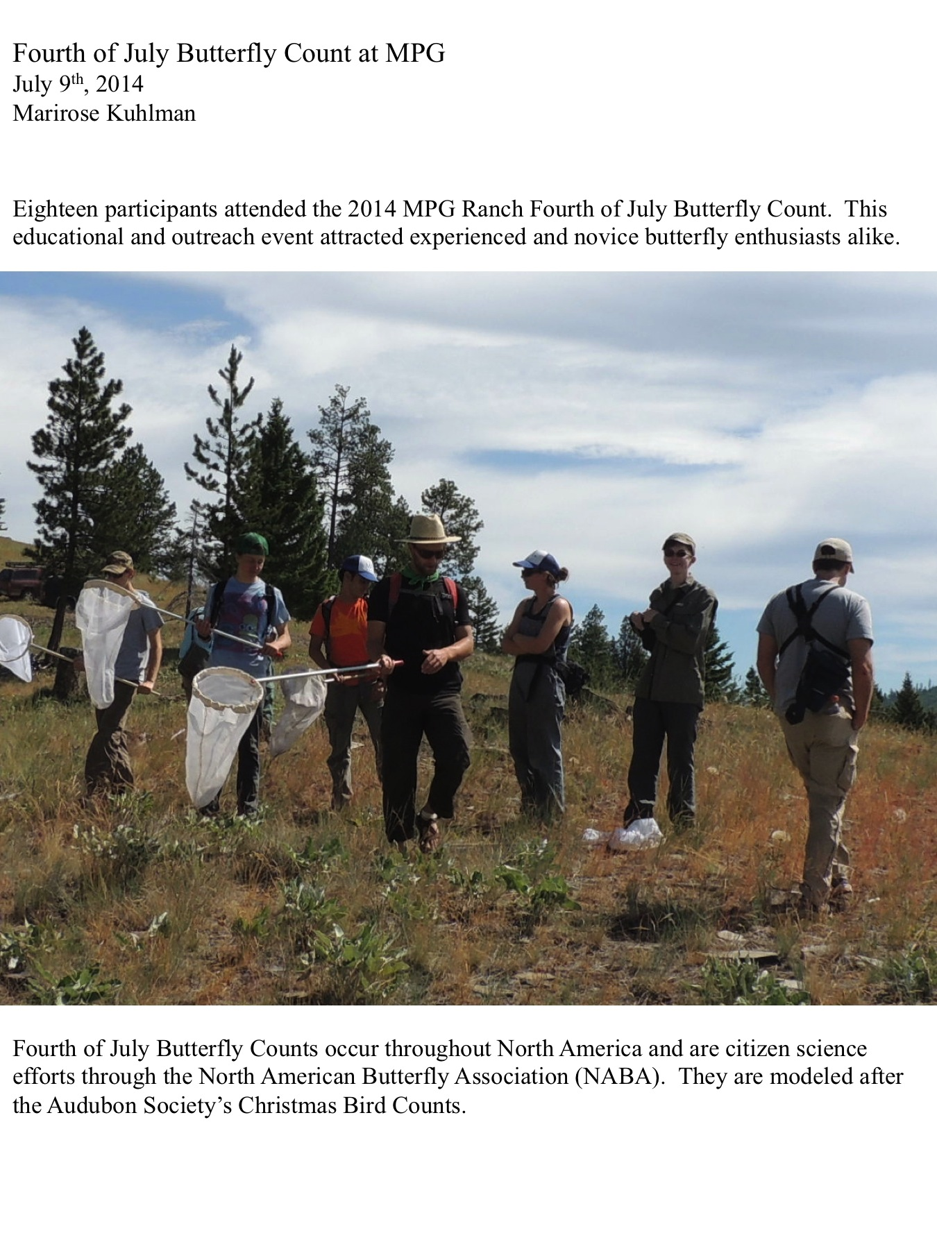Eighteen participants attended the 2014 MPG Ranch Fourth of July Butterfly Count. This educational and outreach event attracted experienced and novice butterfly enthusiasts alike.