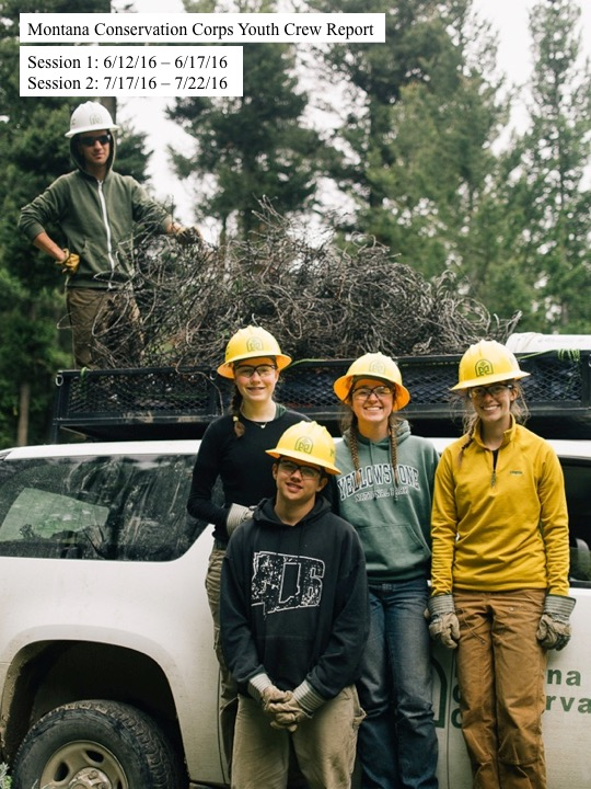 Montana Conservation Corps Youth Crew Report Session 1: 6/12/16 – 6/17/16 Session 2: 7/17/16 – 7/22/16