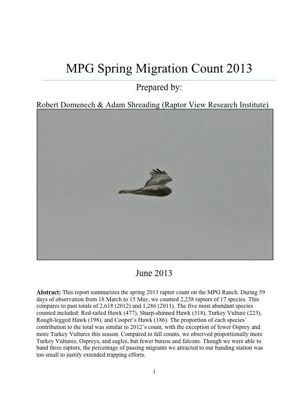 This report summarizes the spring 2013 raptor count on the MPG Ranch.