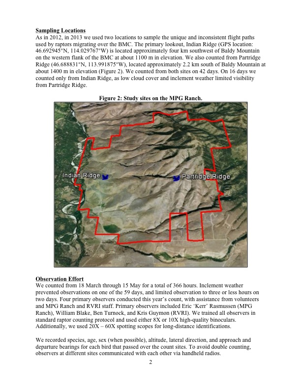 As in 2012, in 2013 we used two locations to sample the unique and inconsistent flight paths used by raptors migrating over the BMC. The primary lookout, Indian Ridge (GPS location: 46.692945°N, 114.029767°W) is located approximately four km southwest of Baldy Mountain on the western flank of the BMC at about 1100 m in elevation. We also counted from Partridge Ridge (46.688831°N, 113.991875°W), located approximately 2.2 km south of Baldy Mountain at about 1400 m in elevation (Figure 2). We counted from both sites on 42 days. On 16 days we counted only from Indian Ridge, as low cloud cover and inclement weather limited visibility from Partridge Ridge.